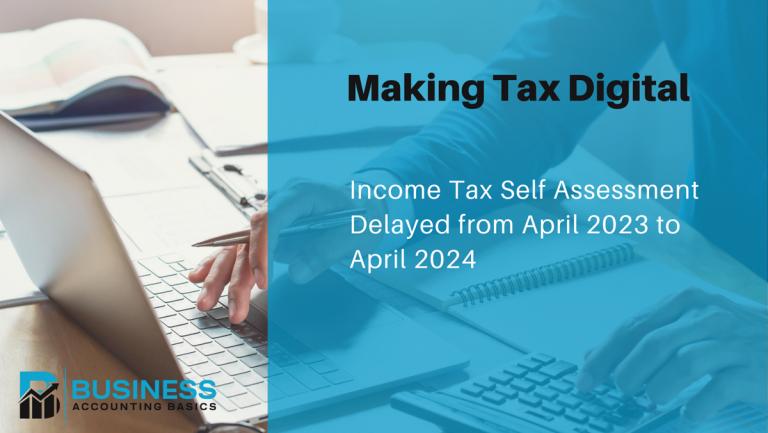 Making Tax Digital ITSA Delayed